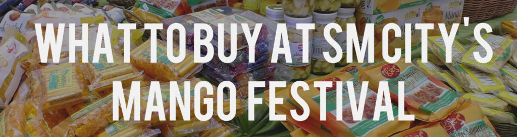 What to Buy at the 2016 Mango Festival at SM City Bacolod